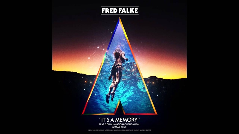 Fred Falke - Its A Memory ft. Elohim, Mansions On The Moon (Amtrac Remix)