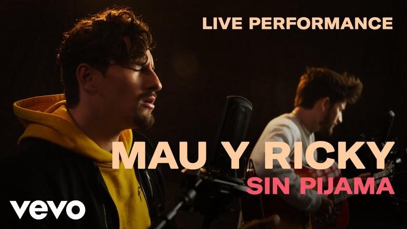 Mau y Ricky - Sin Pijama Official Performance | Vevo