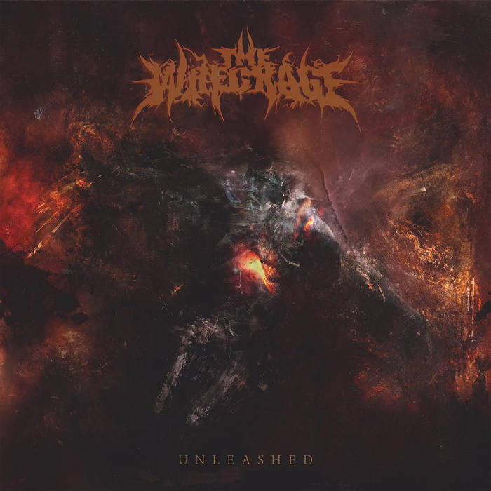 The Wreckage - Unleashed (2018)