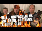 World's Hottest Sauce! Hell Unleashed! vs The Crude Brothers &amp Clifton Chilli Club