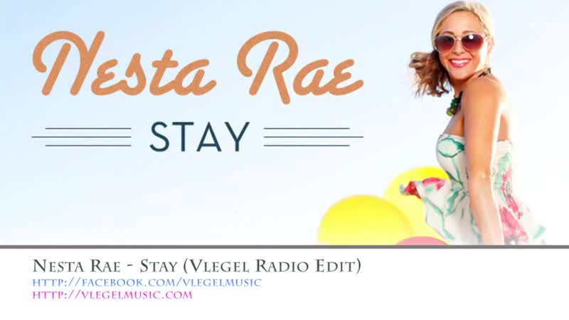 Nesta Rae - Stay (Vlegel Radio Edit)