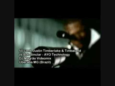 50 Cent feat. Justin Timberlake Timbaland vs Bob Sinclar- Ayo Technology