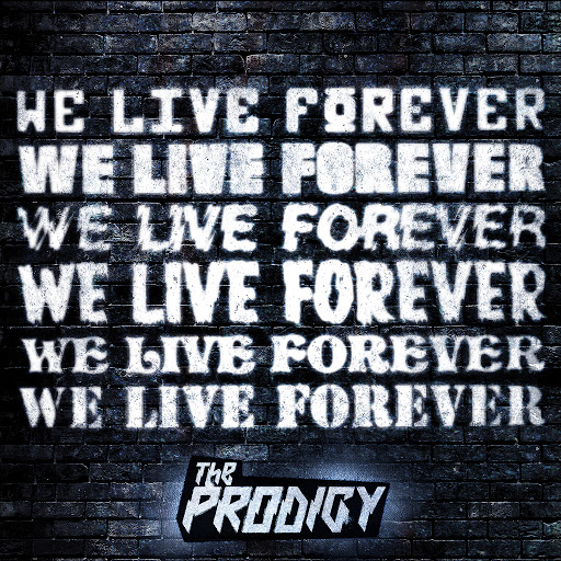 The Prodigy альбом We Live Forever