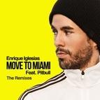 Enrique Iglesias альбом MOVE TO MIAMI (The Remixes)