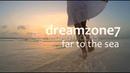 Dreamzone7 - Far to The Sea