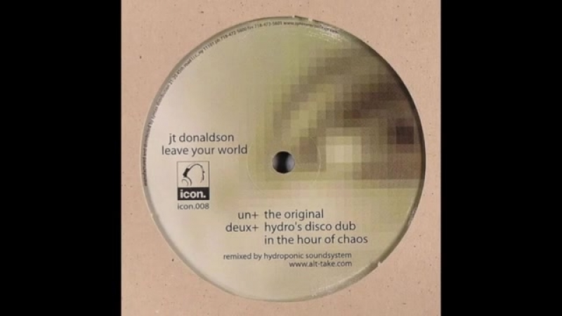 Jt donaldson ★ leave your world ★ hydros disco dub in the hour of chaos