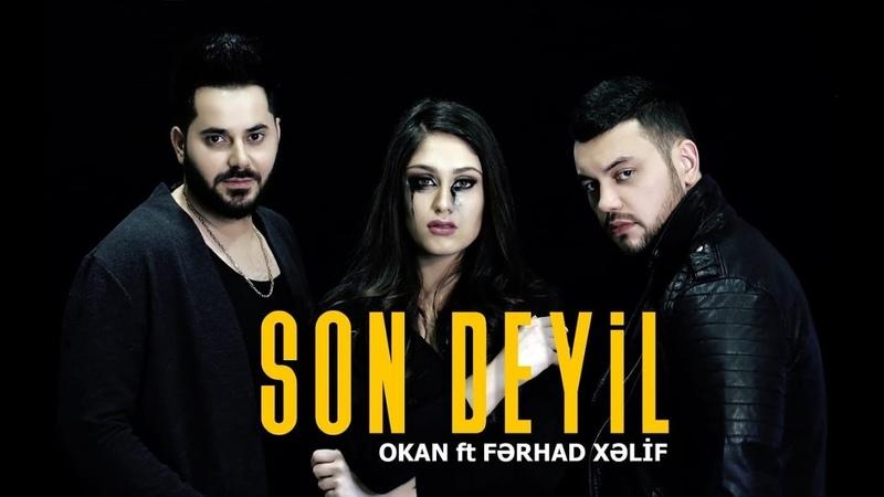Okan ft. Fərhad Xəlif - Son Deyil (Азербайджан 2019)