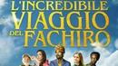 L'INCREDIBILE VIAGGIO DEL FACHIRO (2018) italiano Gratis