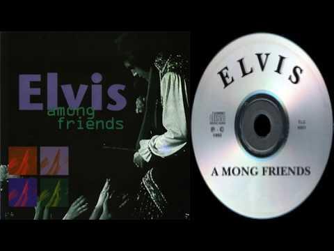 ELVIS PRESLEY - ELVIS AMONG FRIENDS