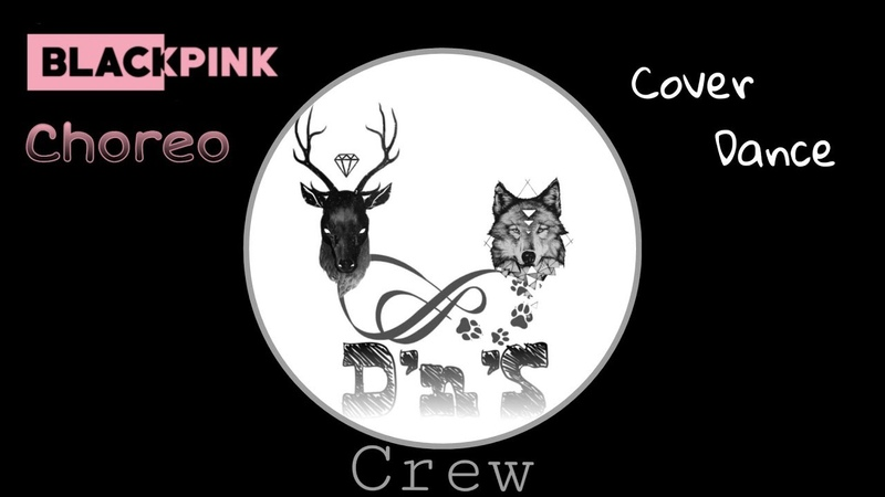 Blackpink Choreography {Cover by DnS Crew} Full Ver.