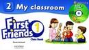 FIRST FRIENDS 1 UNIT 2 MY CLASSROOM LỚP HỌC CỦA EM