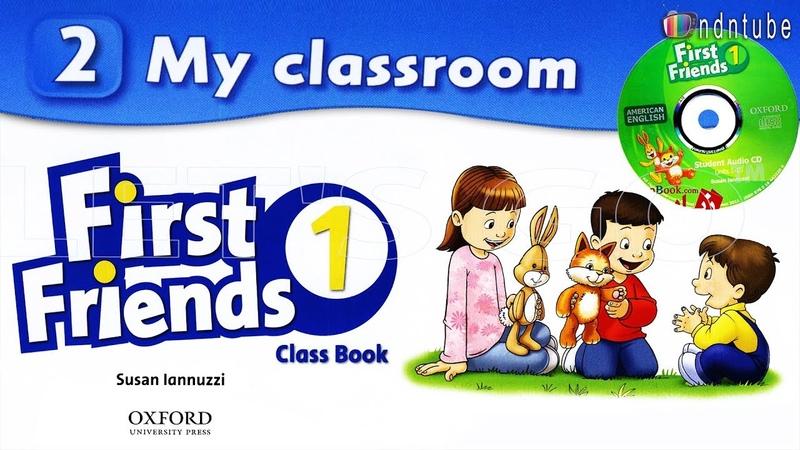 FIRST FRIENDS 1 UNIT 2 - MY CLASSROOM | LỚP HỌC CỦA EM