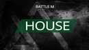 Battle M | HOUSE. FINAL | Mantis vs RoziSun (win)