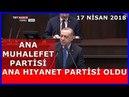 Cumhurbaşkanı Erdoğan'ın AK Parti Grup Toplantısı 17.4.2018