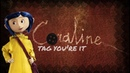Coraline Tag Youre It edit