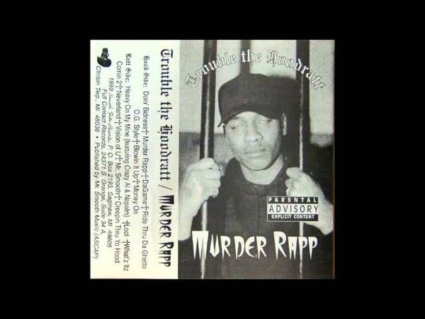 Trouble The Hoodrat - Murder Rapp