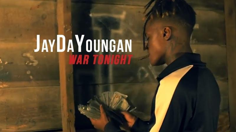 JayDaYoungan War Tonight Official Video