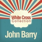 John Barry альбом White Cross Collection