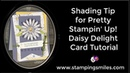 Shading Tip for Pretty Stampin' Up Daisy Delight Card Tutorial