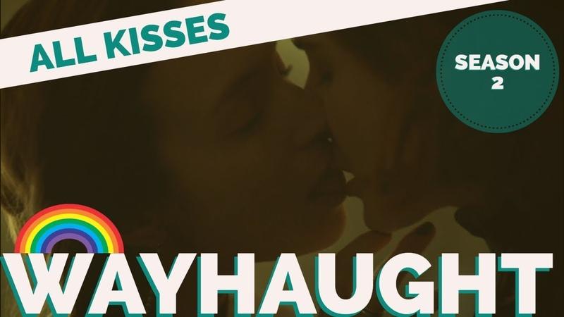 ALL WAYHAUGHT KISSES | Season 2