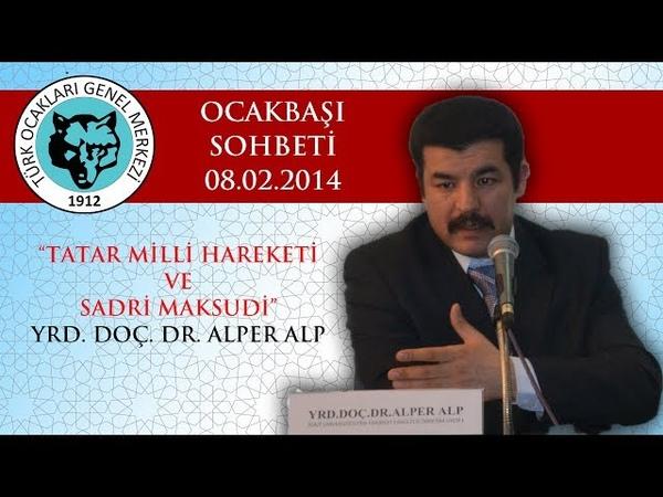 Tatar Milli Hareketi ve Sadri Maksudi - Yrd. Doç. Dr. Alper ALP - Ocakbaşı Sohbeti - 8.2.2014