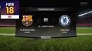 FIFA 18 - ПРОГНОЗ│1/8 ЛИГА ЧЕМПИОНОВ 2018│БАРСЕЛОНА - ЧЕЛСИ /Barcelona - Chelsea/