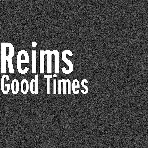 reims альбом Good Times