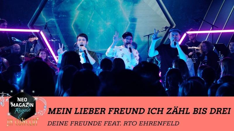 Deine Freunde feat. RTOEhrenfeld - Mein lieber Freund ich zähl bis drei | NEO MAGAZIN ROYALE