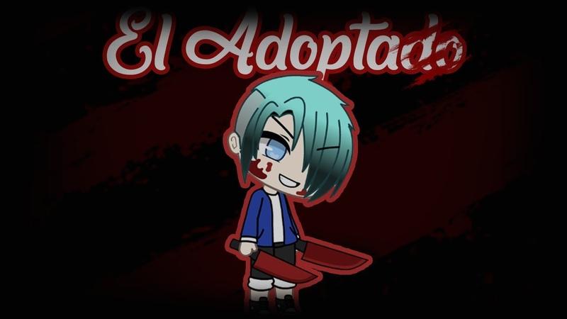 El Adoptado | Gacha Life | Erian-San :3