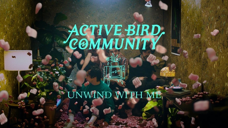 Unwind With Me (Official Video) - Active Bird Community