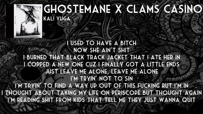 GHOSTEMANE X CLAMS CASINO - KALI YUGA [LYRICS]