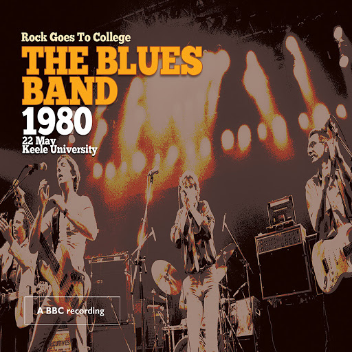 The Blues Band альбом Rock Goes to College Keele University, Staffordshire United Kingdom 22nd May, 1980