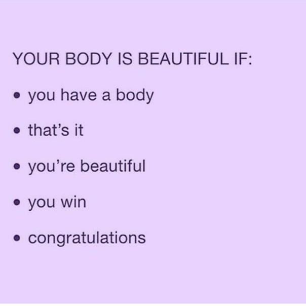 твоё тело красивое если : • у тебя есть тело • точка • ты красивый • ты победил • поздравляю