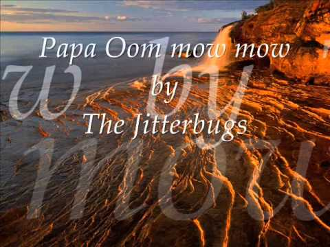 Papa Oom mow mow by The Jitterbugs