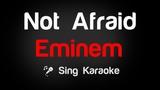 Eminem - Not Afraid Karaoke Lyrics