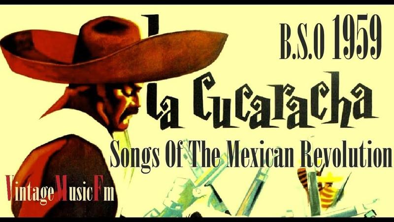 La Cucaracha Canciones De La Revolucion Mexico B S O 1959