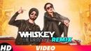 Whiskey Di Bottal (Remix) | Preet Hundal Jasmine Sandlas | DJ Harshal Sunix Thakor | Remix 2018
