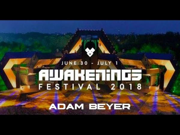Awakenings Festival 2018 Sunday Liveset Adam Beyer @ Area V