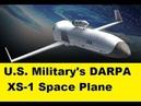 U.S. Military's DARPA XS-1 Robotic Reusable Space Plane like an Aircraft