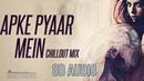 8d Audio Aapke Pyaar Mein Hum Savarne Lage Remix ChillOut Mix Bass Boost Dil Kehta Hai Remix
