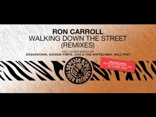 Ron Caroll - Walking Down The Street (Will Fast Radio Edit)