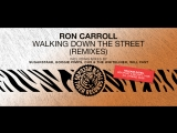 Ron Caroll - Walking Down The Street (Will Fast Radio Edit)