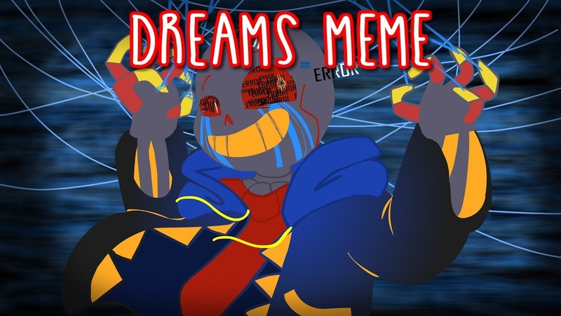 Dreams animation meme } Error Sans
