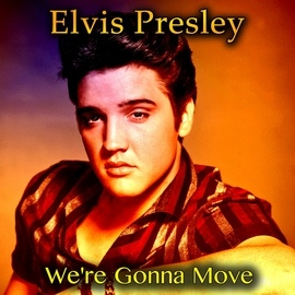 Elvis Presley альбом We're Gonna Move