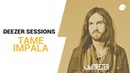 Tame Impala | Deezer Session