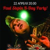 Paul Stepin B-Day Party in Schwein 22.04.2018 !