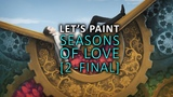 FACES AND PARTICLES - Let's Paint Seasons of Love - Part 2 final