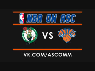 NBA | Celtics VS Knicks