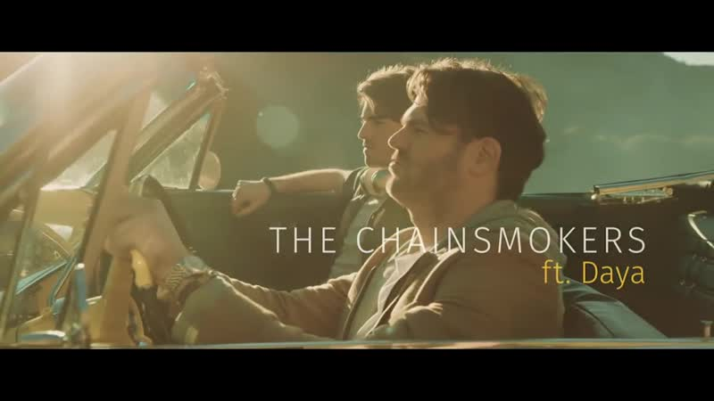 The Chainsmokers - Dont Let Me Down (Video) ft. Daya