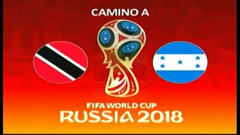 Trinidad Tobago 1 - 2 Honduras I [COMPLETO] I 7ma fecha hexagonal Rusia 2018